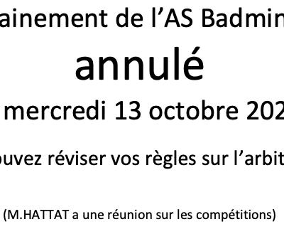 Entrainement badminton du mercredi 13 octobre 2021 annulé