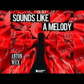 Anton Wick - Sounds Like A Melody (Official Audio)