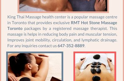 Now the best RMT Hot Stone Massage Toronto packages available: King Thai Massage Centre