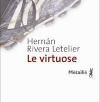 Le virtuose - Hernan Rivera Letelier