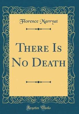 Available for download torrent  There Is No Death (Classic Reprint)