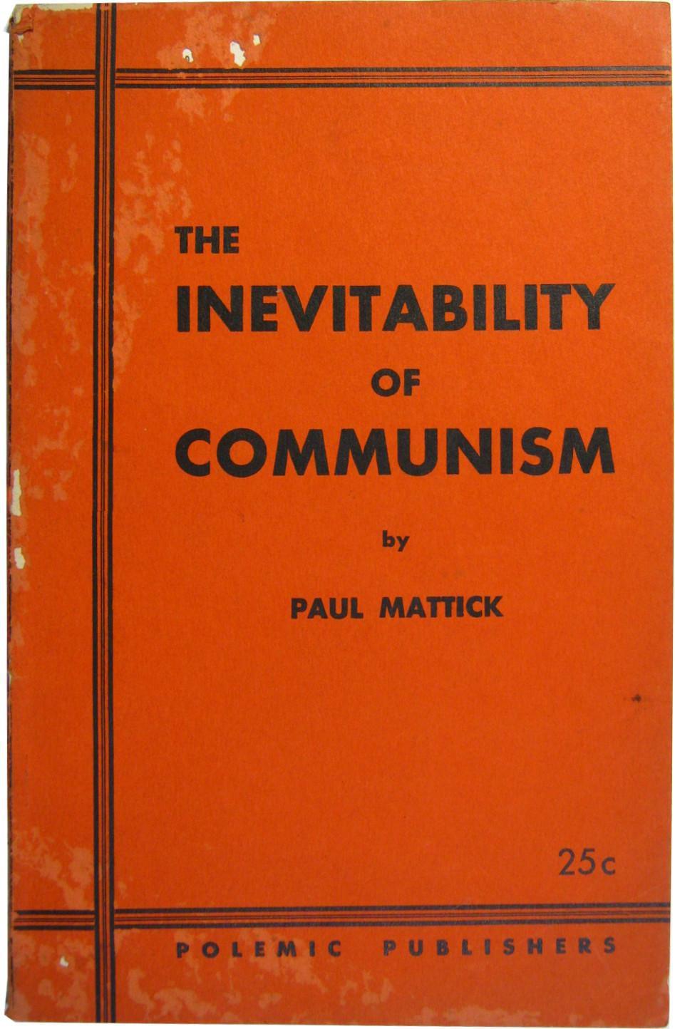 Paul Mattick  Le caractère inéluctable  du communisme (1936)