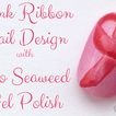 Pink Ribbon Gel Polish Nail Art in Support of Breast Cancer Awareness Month + TUTORIAL