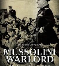 Mussolini Warlord: Failed Dreams of Empire, 1940-1943 by H. James Burgwyn