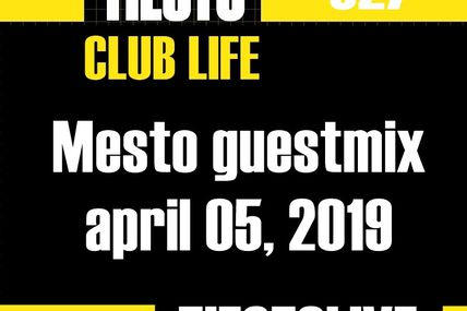 Club Life by Tiësto 627 - Mesto guestmix - april 05, 2019