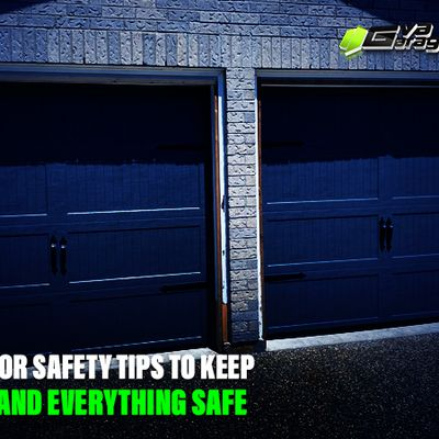 Garage Door Safety Tips to Keep Everyone and Everything Safe