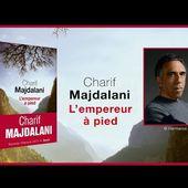 Charif Majdalani - L'empereur à pied [Rentrée littéraire 2017]