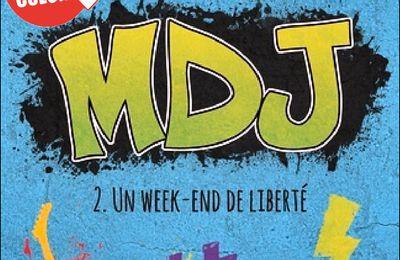 *MDJ* T2:Un week-end de liberté* Mélanie Cousineau* Les Éditeurs Réunis* par Lynda Massicotte*