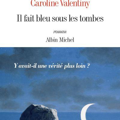 Il fait bleu sous les tombes de Caroline Valentiny