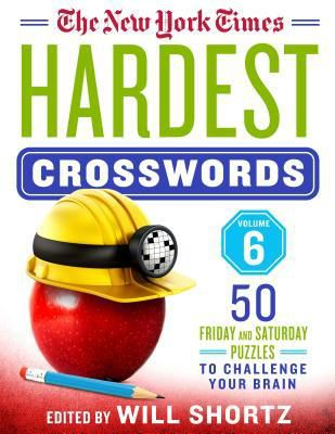 PDF..!! [Read] The New York Times Hardest Crosswords Volume 6: 50 Friday and Saturday Puzzles to Challenge Your Brain - (The New York Times) Free PDF