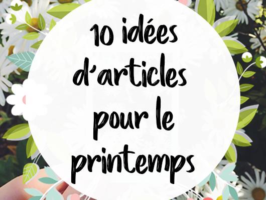 10 idées d'articles pour les beaux jours 🌸