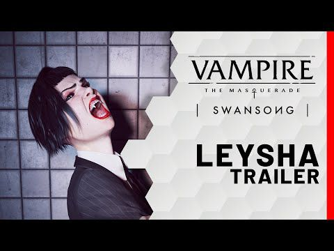 [ACTUALITE] VAMPIRE: THE MASQUERADE SWANSONG - NOUVELLE BANDE-ANNONCE