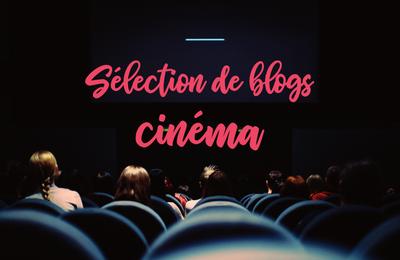 Sélection de blogs : Spécial Cinéma 🎬