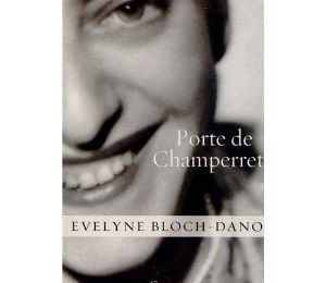 Porte de Champerret - Evelyne Bloch-Dano