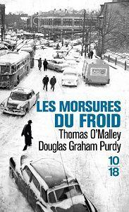 Thomas O'Malley – Douglas Graham Purdy : Les morsures du froid (Éd.10-18, 2017)
