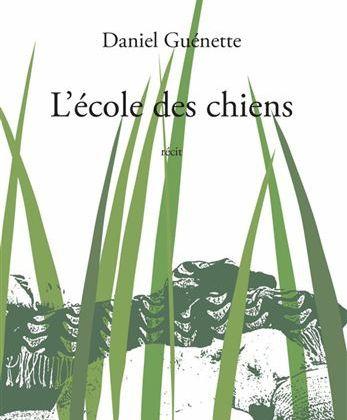 Daniel Guénette: L'école des chiens