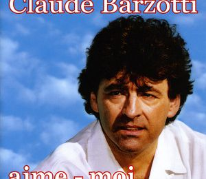 Claude barzotti aime moi