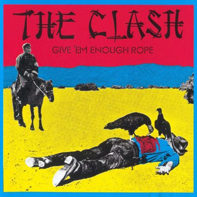 The Clash Give 'em enough rope (Columbia, 1978)