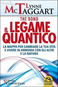 Lynne McTaggart: The Bond - Il Legame Quantico -