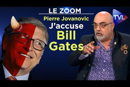 Pierre Jovanovic : J'accuse Bill Gates !