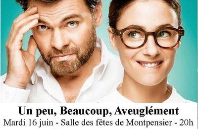 Montpensier - mardi 16 juin - 20h - Un peu, beaucoup, aveuglément !