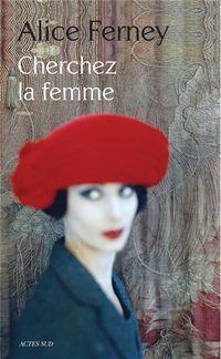 "Brève : ""Cherchez la femme - Alice Ferney"""