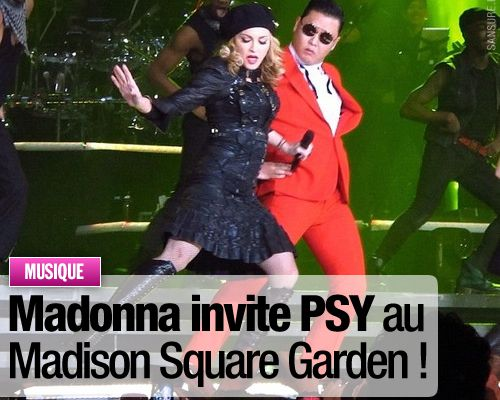 Madonna invite PSY au Madison Square Garden !