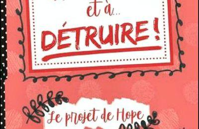 *LE PROJET DE HOPE* Un livre à lire... et à détruire* Dominique de Loppinot* Les Éditions Zailées* par Lynda Massicotte*