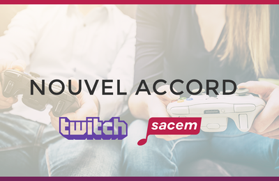 Media / streaming : La Sacem et Twitch signent un accord innovant