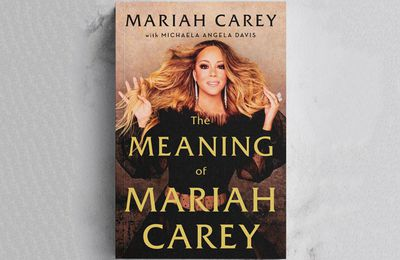 The Meaning Of Mariah Carey : Son Autobiographie