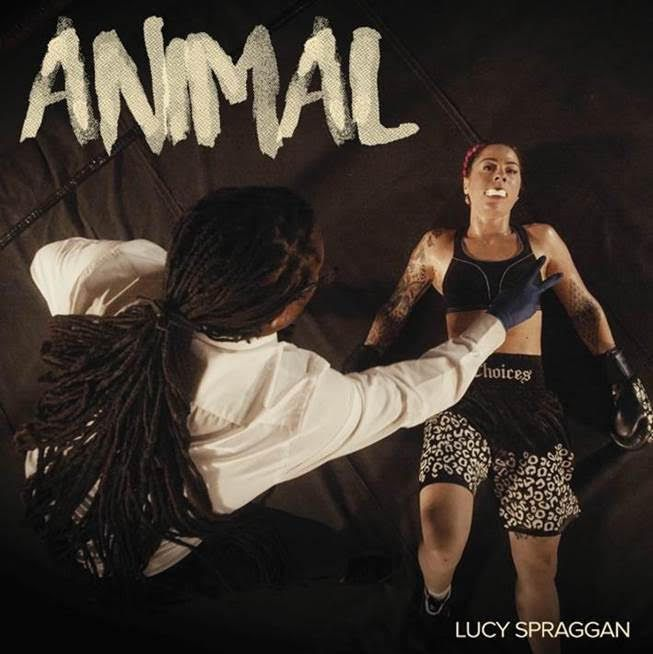 "LUCY SPRAGGAN - NOUVEAU SINGLE ""ANIMAL"" DISPONIBLE !"