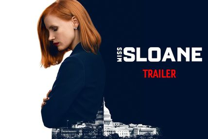 MISS SLOANE, JESSICA CHASTAIN SEULE CONTRE TOUS