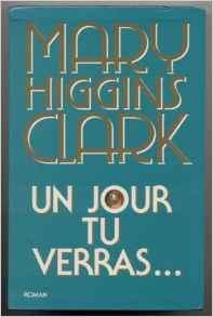 UN JOUR TU VERRAS....Mary Higgins Clark
