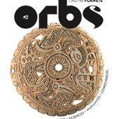 Orbs, l'autre Planète, revue arts, sciences et mutations d'aujourd'hui