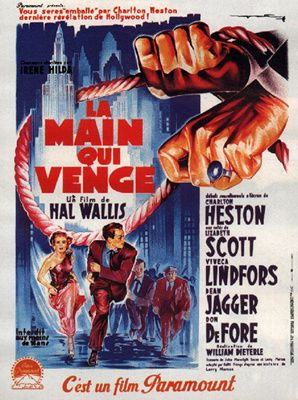 La Main qui venge de William Dieterle et Gerd Oswald avec Charlton Heston - Lizabeth Scott - Viveca Lindfors - Jack Webb - Dean Jagger - Harry Morgan - Don DeFore - Ed Begley - Mike Mazurki - Walter Sande