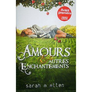 Amours et autres enchantements de Sarah A Allen