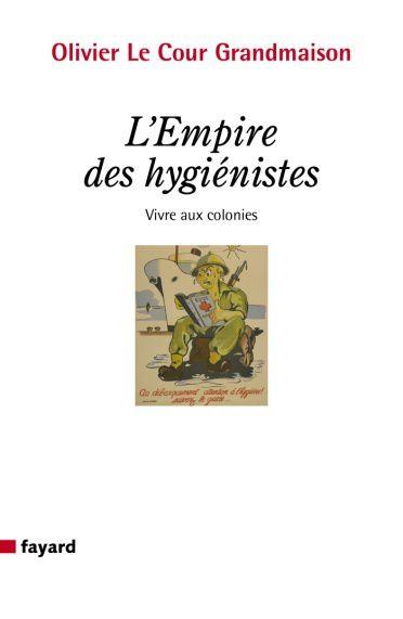 L'empire des hygiénistes, vivre aux colonies / O. Le Cour Grandmaison librairie Résistances (22/11/2014 à 17H30)