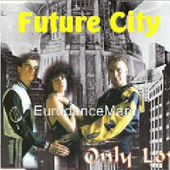 EURODANCE: Future City - Only Love (Short Mix)