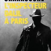 L'inspecteur Dalil à Paris de Soufiane Chakkouche - Le blog de Philippe Poisson