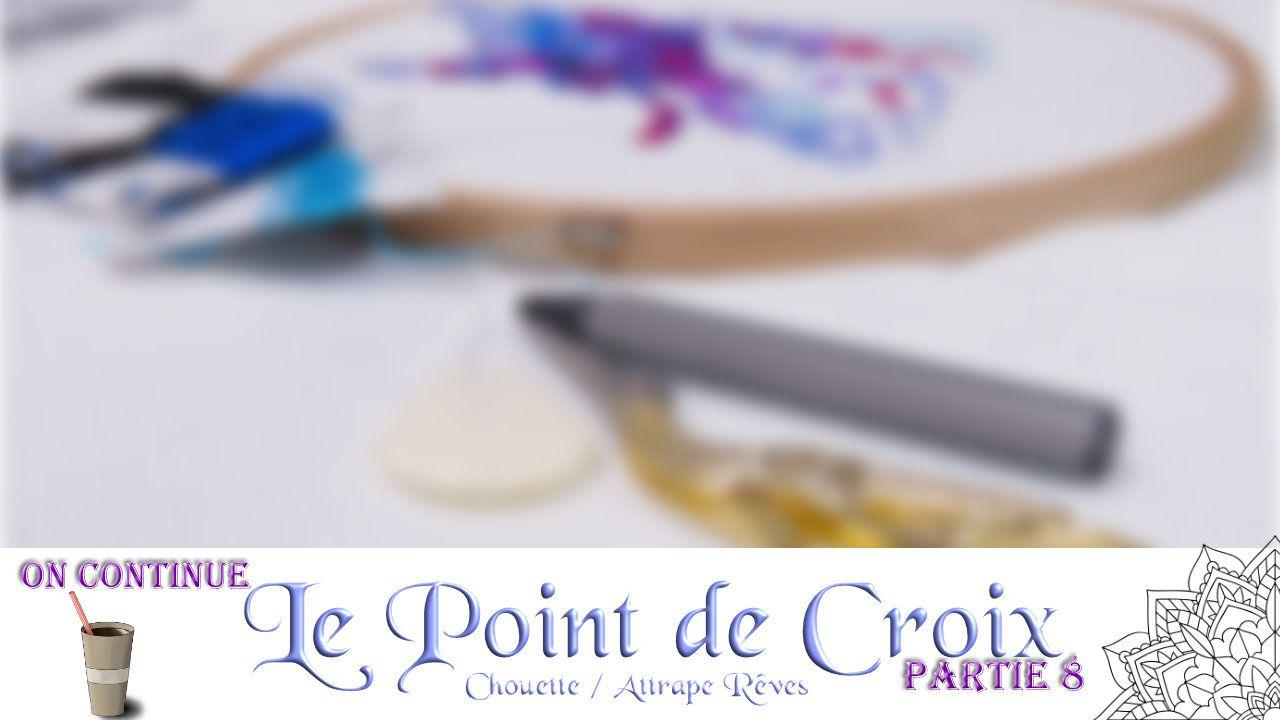 """Continuons le Point de Croix """"Chouette / Attrape Rêves"""" !"""