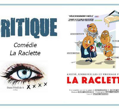 👁️ Critique Théâtre, Comédie - La Raclette (MAJ)