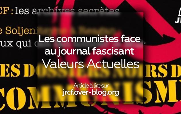 Les communistes face au journal fascisant Valeurs Actuelles