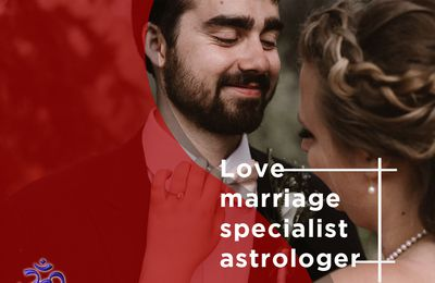 Pacify Your Marital Relationship Effortlessly Through A Love Marriage Specialist Astrologer