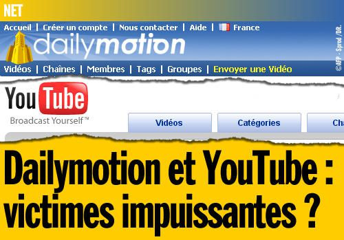 Dailymotion et Youtube : victimes impuissantes ?