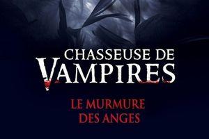 Chasseuse de Vampires : Le murmure des Anges de Nalini SINGH
