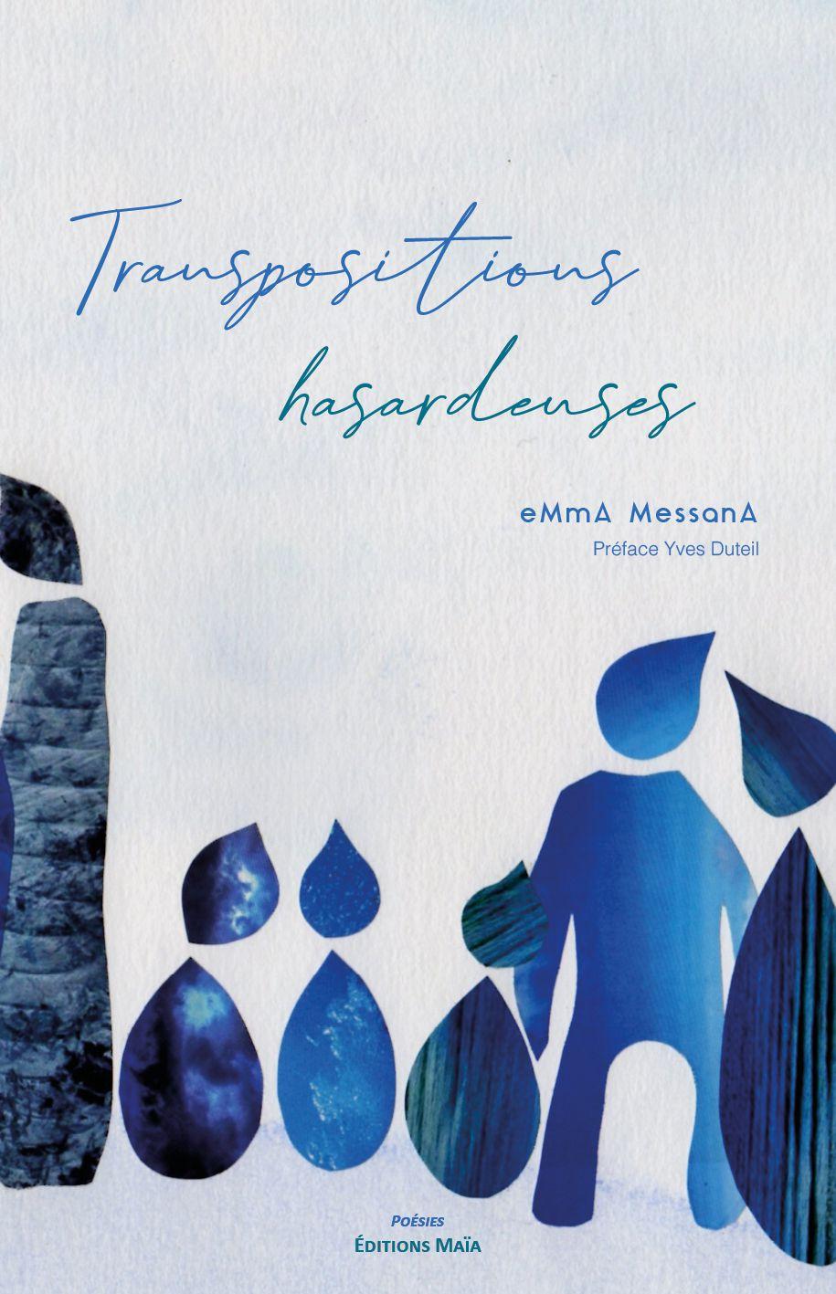 """1ère de couverture du recueil de poésies """"Transpositions hasardeuses"""" édité aux Editions Maïa, écrit et illustré par eMmA MessanA, préfacé par Yves Duteil"""