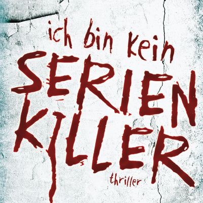 Rezension: Dan Wells - Ich bin kein Serienkiller