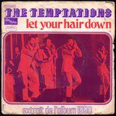 The Temptations - Let your hair down - 1973 - l'oreille cassée
