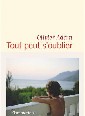TOUT PEUT S'OUBLIER D'OLIVIER ADAM