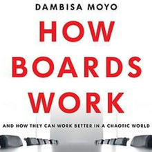 Dambisa Moyo : How Boards Work ( Comment fonctionnent les conseils d'administration ? ) - post Covid Economy